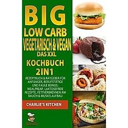 BIG Low Carb vegetarisch & vegan - Das XXL Kochbuch