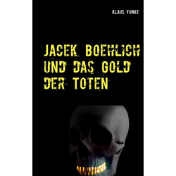 Jacek Boehlich und das Gold der Toten