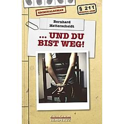 .. und du bist weg!. Bernhard Hatterscheidt  - Buch