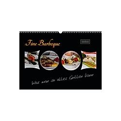 Fine Barbeque - Was man so alles Grillen kann (Wandkalender 2021 DIN A3 quer)