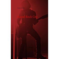 Kassel Rock City als Buch von Yvonne Henseler