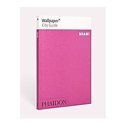 Wallpaper City Guide Miami. Wallpaper  - Buch