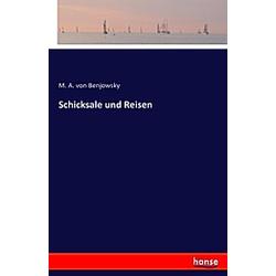 Schicksale und Reisen. M. A. von Benjowsky  - Buch