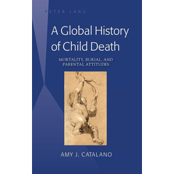 Global History of Child Death: eBook von Amy J. Catalano