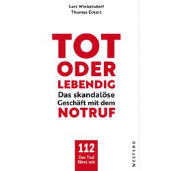 Tot oder lebendig als Buch von Lars Winkelsdorf/ Thomas Eckert