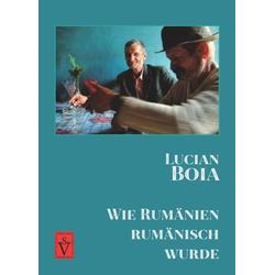 Wie Rumänien rumänisch wurde als Buch von Lucian Boia
