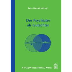 Der Psychiater als Gutachter als Buch von