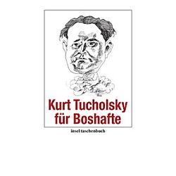 Kurt Tucholsky für Boshafte. Kurt Tucholsky  - Buch