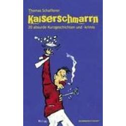 Kaiserschmarrn als Buch von Thomas Schafferer
