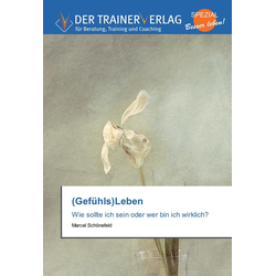 (Gefühls)Leben als Buch von Marcel Schönefeld