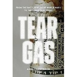 Tear Gas. Anna Feigenbaum  - Buch