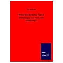 Produktionsfaktor Arbeit. Th. Brauer  - Buch