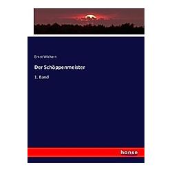 Der Schöppenmeister. Ernst Wichert  - Buch