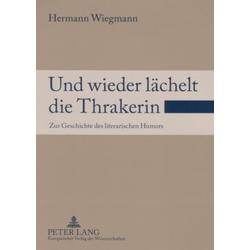 Und wieder lächelt die Thrakerin als Buch von Hermann Wiegmann