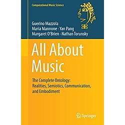 All About Music. Maria Mannone  Nathan Torunsky  Yan Pang  Guerino Mazzola  - Buch