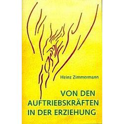 Von den Auftriebskräften in der Erziehung. Heinz Zimmermann  - Buch