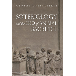 Soteriology and the End of Animal Sacrifice: eBook von Giosuè Ghisalberti