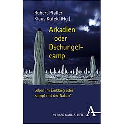 Arkadien oder Dschungelcamp - Buch