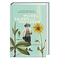Wickel  Salben und Tinkturen. Arnold Achmüller  - Buch