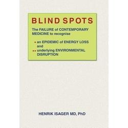 Blind Spots als Buch von Henrik Isager MD