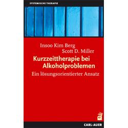 Kurzzeittherapie bei Alkoholproblemen: Buch von Insoo K. Berg/ Scott D. Miller