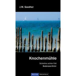 Knochenmühle als Buch von Jakob Maria Soedher