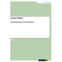 Kunsttherapie bei Autismus: eBook von Susanne Meidel