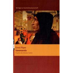 Savonarola als Buch von Ernst Piper