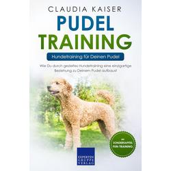 Pudel Training - Hundetraining für Deinen Pudel: eBook von Claudia Kaiser
