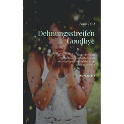 Dehnungsstreifen - Goodbye: eBook von Team Tcm