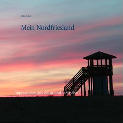 Mein Nordfriesland als Buch von Silke Schult