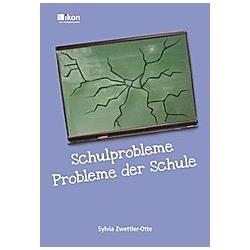 Schulprobleme - Probleme der Schule. Sylvia Zwettler-Otte  - Buch
