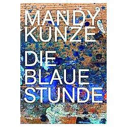 Mandy Kunze. Mandy Kunze  - Buch