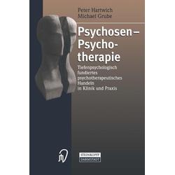 Psychosen - Psychotherapie: eBook von Michael Grube/ Peter Hartwich