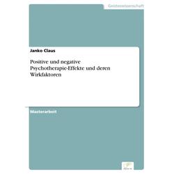 Positive und negative Psychotherapie-Effekte und deren Wirkfaktoren: eBook von Janko Claus
