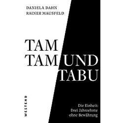 Tamtam und Tabu. Daniela Dahn  Rainer Mausfeld  - Buch