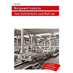 Borgward Isabella. Peter Kurze  - Buch