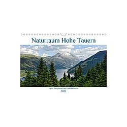 Naturraum Hohe Tauern - Gipfel, Bergwiesen und Gletscherwasser (Wandkalender 2021 DIN A4 quer)