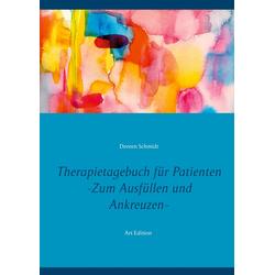 Therapietagebuch für Patienten. Zum Ausfüllen und Ankreuzen.: Buch von Doreen Schmidt