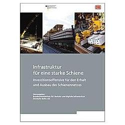 Infrastruktur für eine starke Schiene - Buch