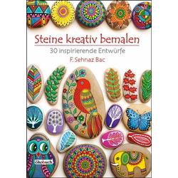 Steine kreativ bemalen: Buch von F. Sehnaz Bac