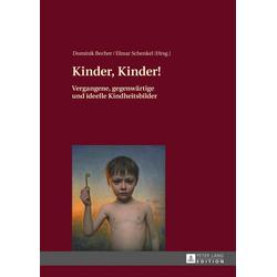 Kinder Kinder! als Buch von