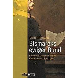 Bismarcks ewiger Bund. Oliver Haardt  - Buch
