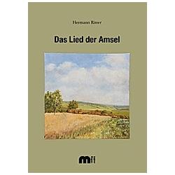 Das Lied der Amsel. Hermann Ritter  - Buch