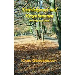 Teufelskanzel und Hexenbrunnen als Buch von Karl Gengenbach