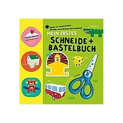 Mein erstes Schneide + Bastelbuch  m. kindersicherer Schere - Buch