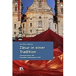 Zäsur in einer Tradition. Urs Wisel Ochsner  - Buch