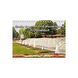 Grosse Brunnen und Wasserspiele in Düsseldorf (Tischkalender 2021 DIN A5 quer)