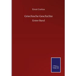 Griechische Geschichte: Buch von Ernst Curtius