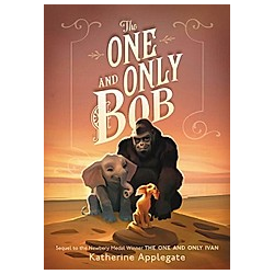 The One and Only Bob. Katherine Applegate  - Buch